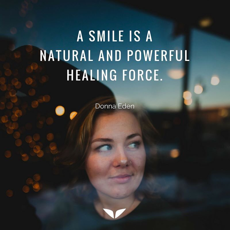 A smile is a natural and powerful healing force.