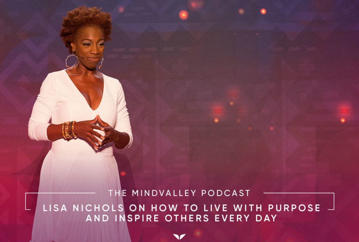 Lisa nichols on how to live with purpose and inspire others every lisa nichols on how to live with purpose and inspire others every day mindvalley blog madrichimfo Gallery