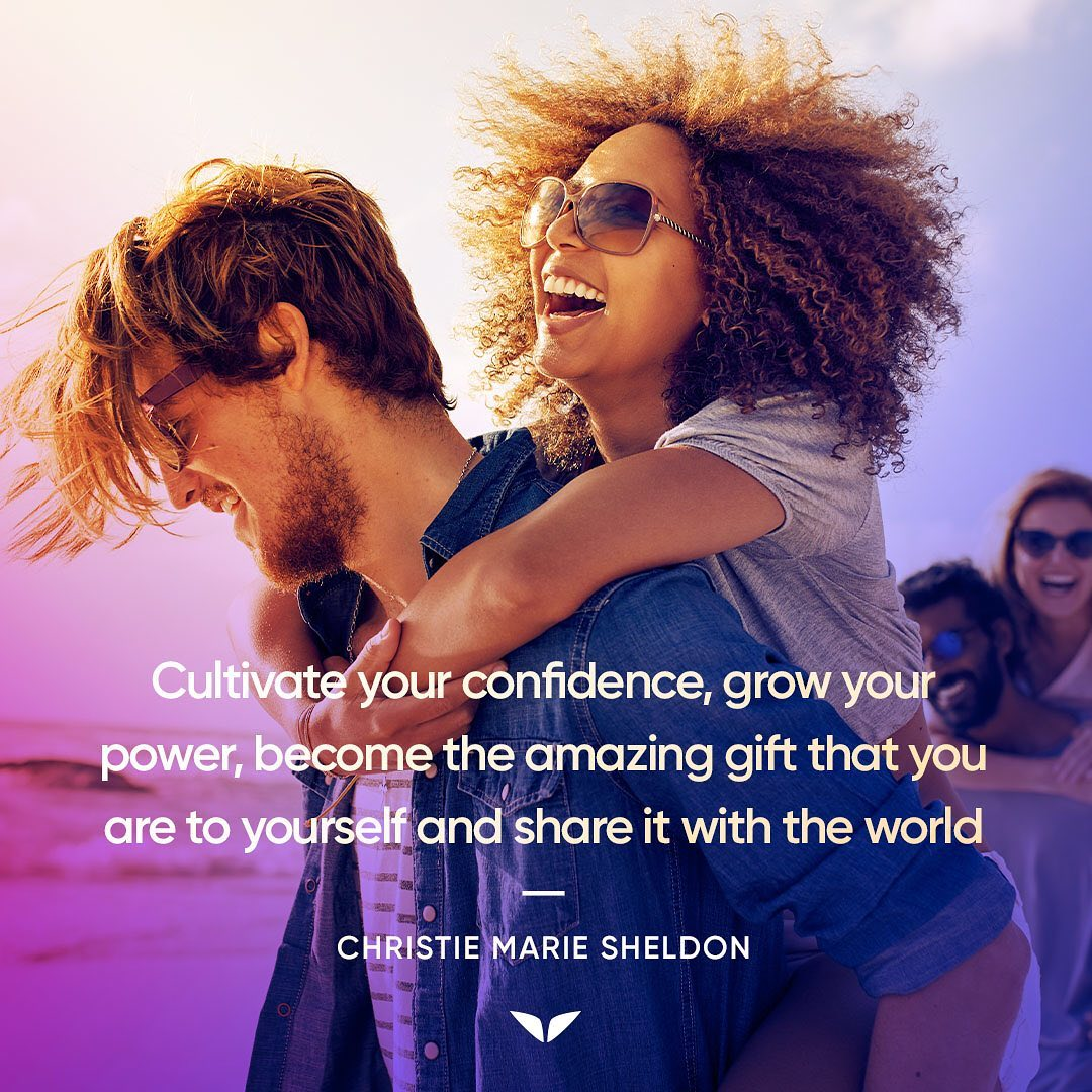 Cultivate your confidence, grow your power, become the amazing gift that you are to yourself and share it with the world.